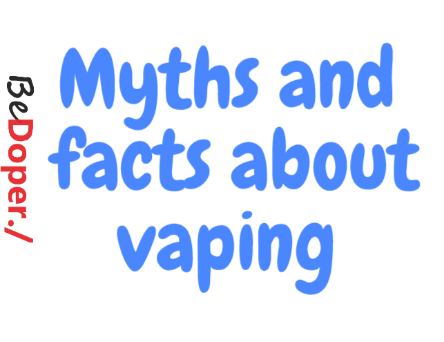 vaping facts and myths